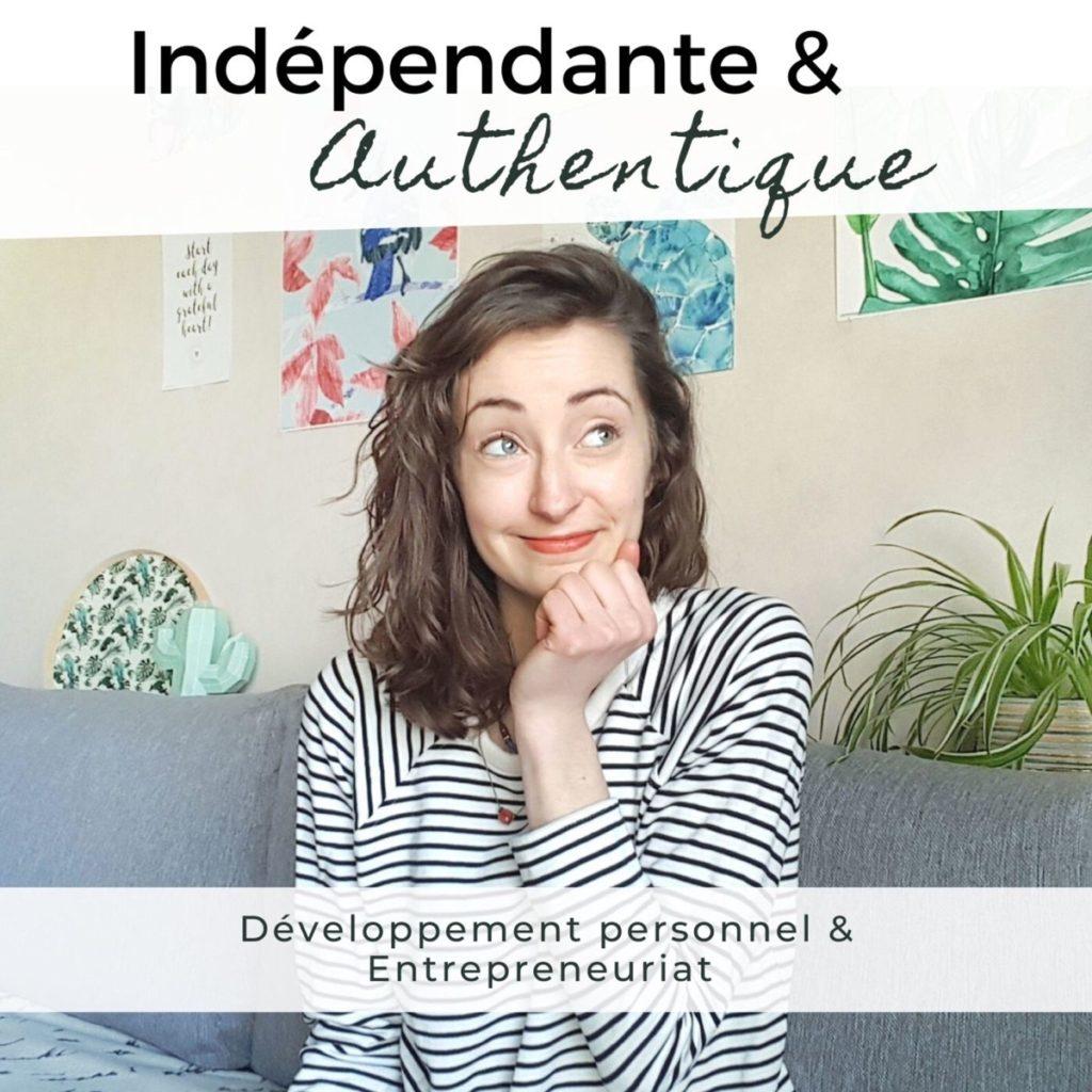 Indépendante et authentique podcast développement personnel entrepreneuriat Pêche et églantine
