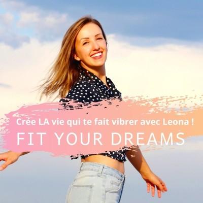 Leona fit your dreams crée la vie qui te fait vibrer podcast